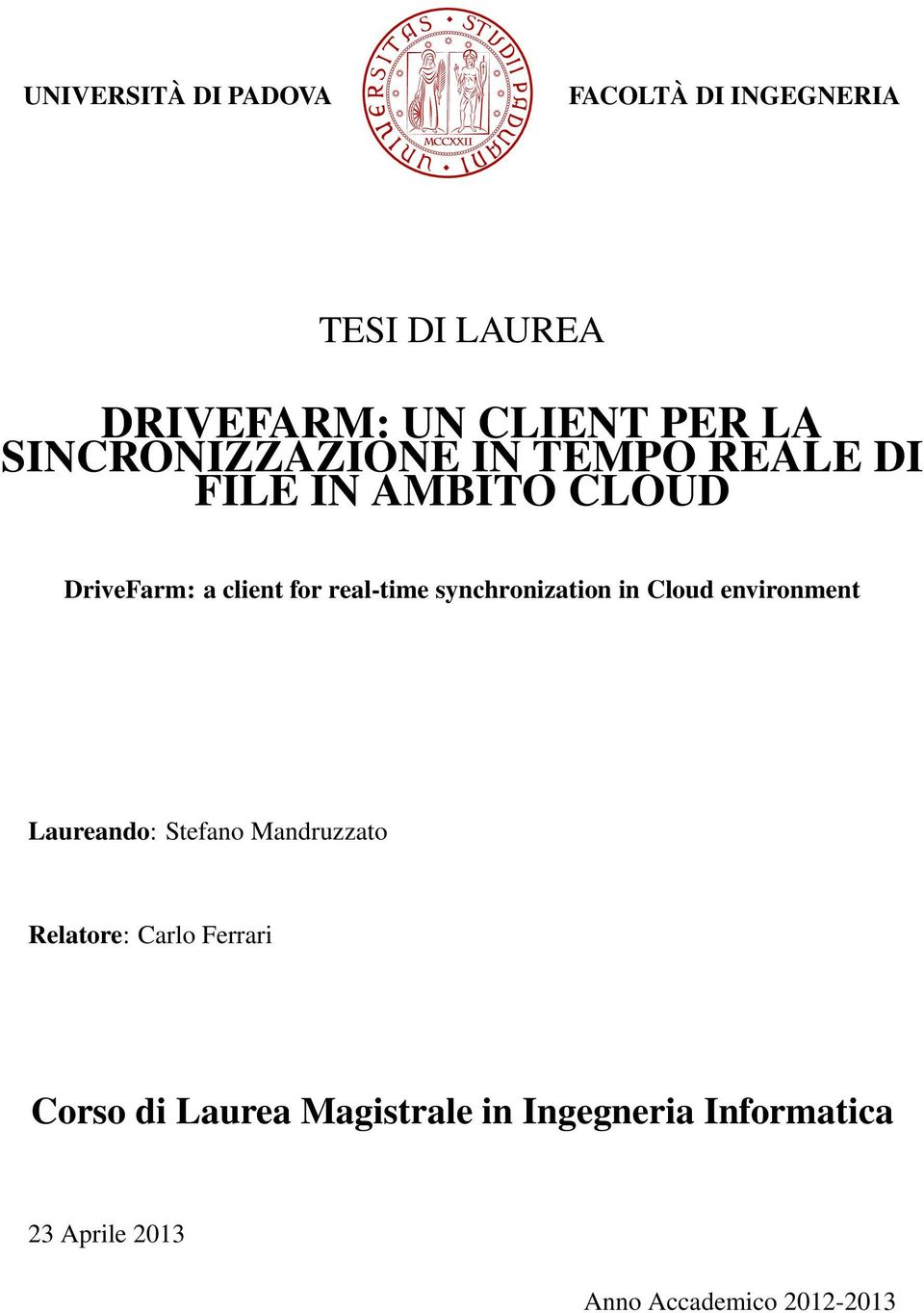 synchronization in Cloud environment Laureando: Stefano Mandruzzato Relatore: Carlo