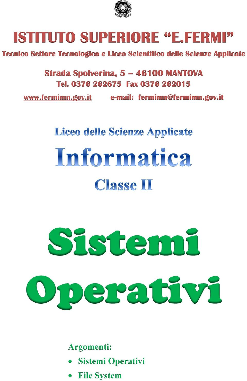 Applicate Strada Spolverina, 5 46100 MANTOVA Tel.