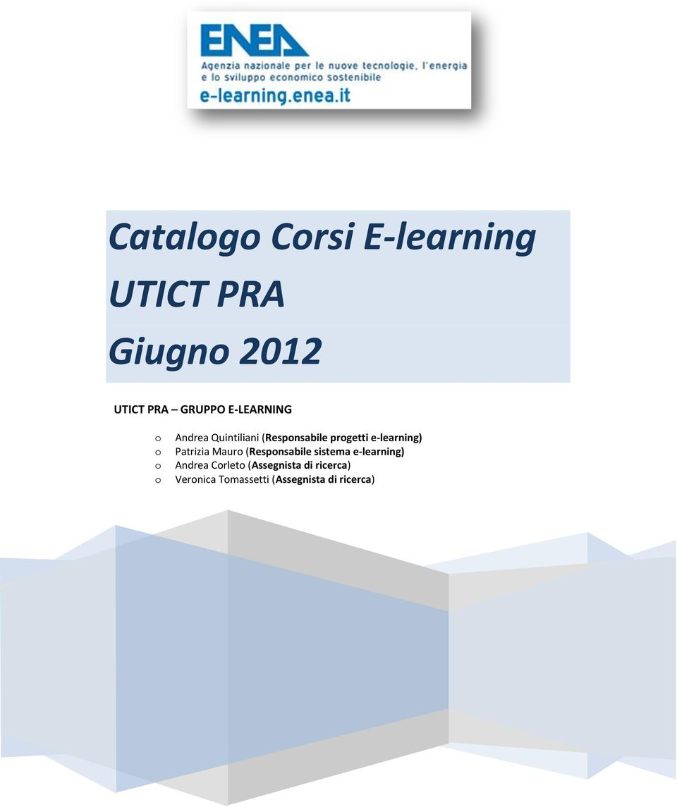 e-learning) Patrizia Mauro (Responsabile sistema e-learning) Andrea