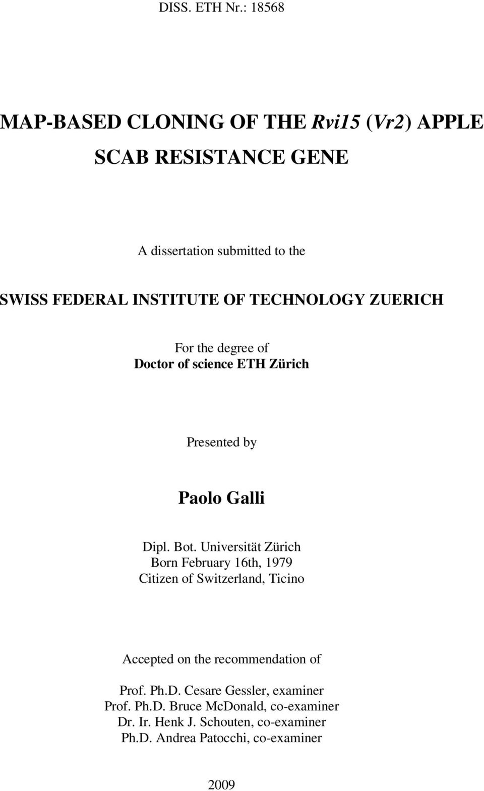 OF TECHNOLOGY ZUERICH For the degree of Doctor of science ETH Zürich Presented by Paolo Galli Dipl. Bot.