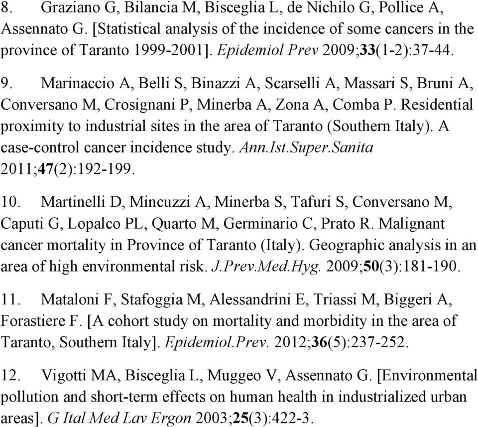 Residential proximity to industrial sites in the area of Taranto (Southern Italy). A case-control cancer incidence study. Ann.Ist.Super.Sanita 2011;47(2):192-199. 10.