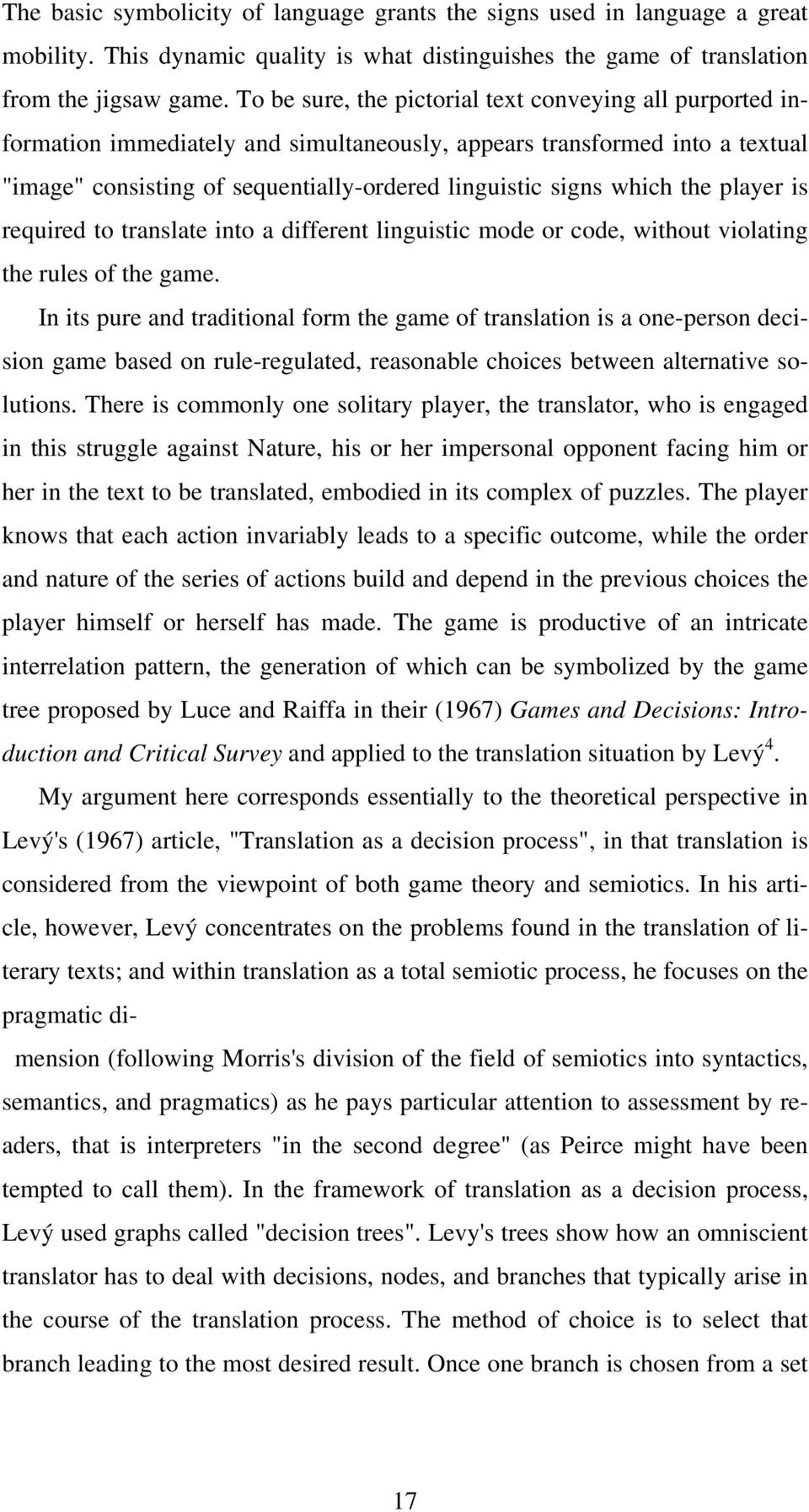the player is required to translate into a different linguistic mode or code, without violating the rules of the game.