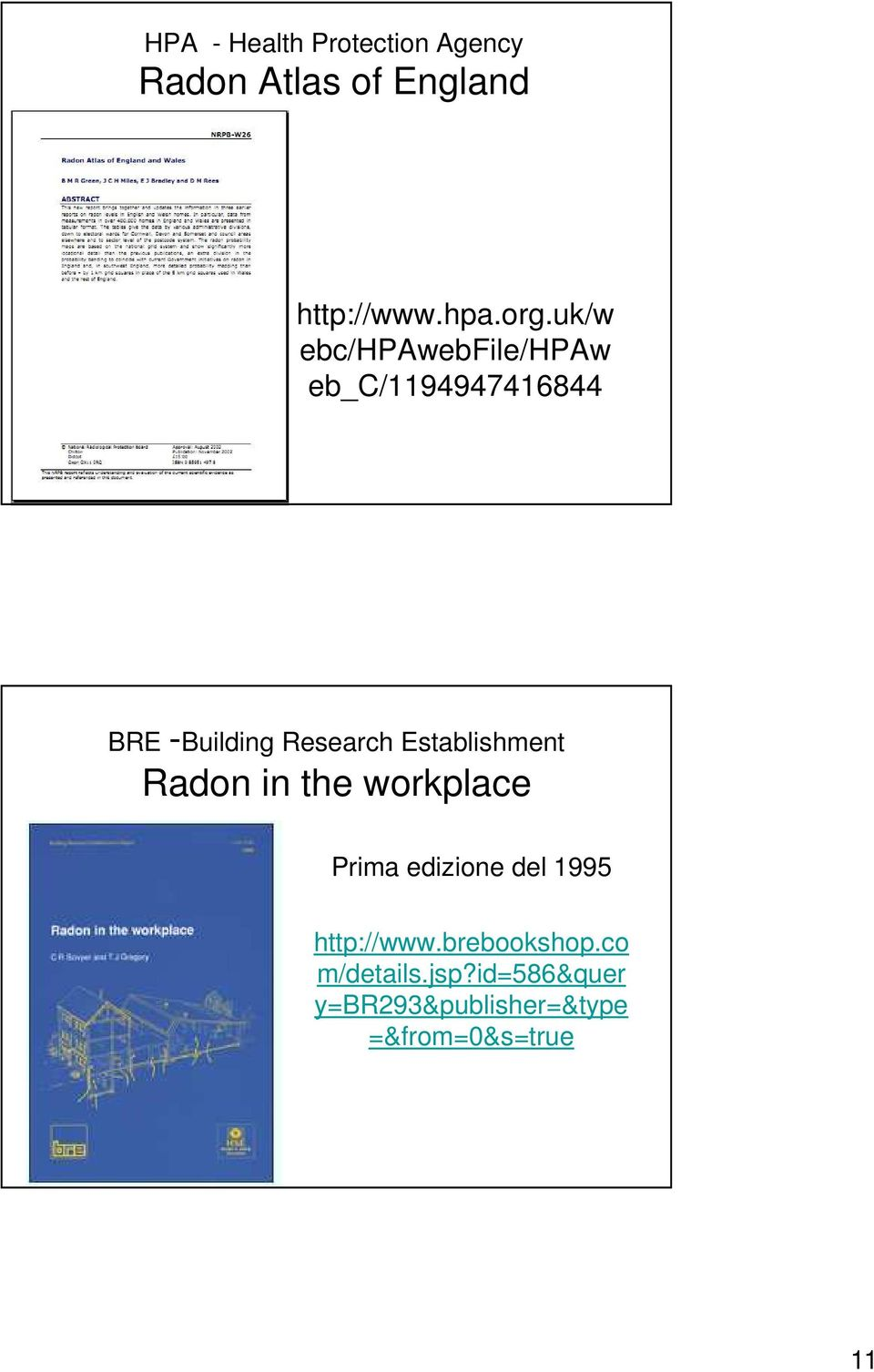 Establishment Radon in the workplace Prima edizione del 1995 http://www.