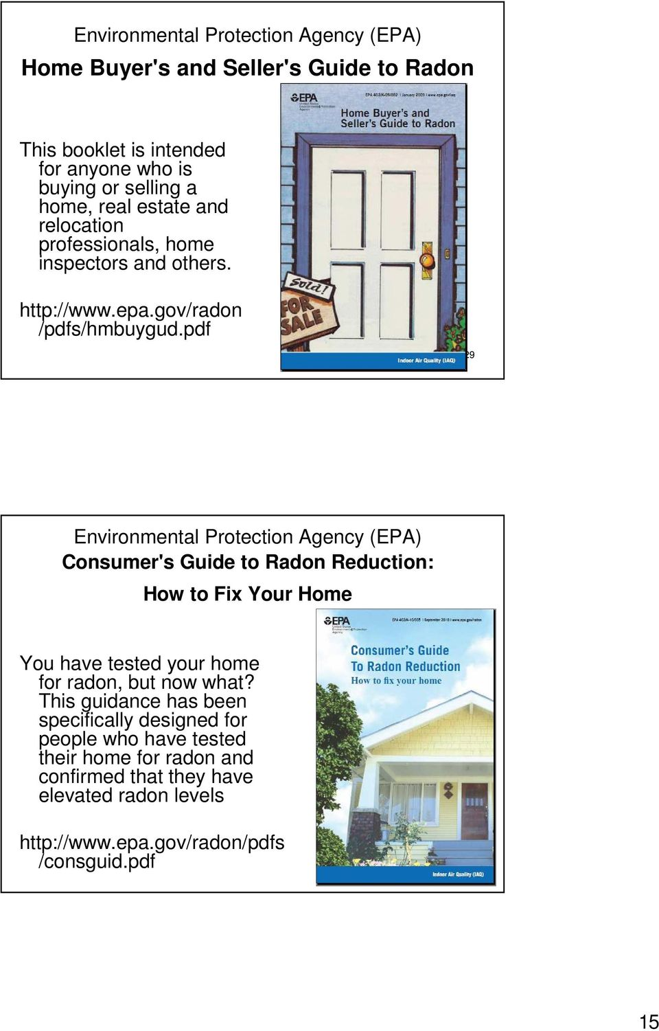 pdf 29 Environmental Protection Agency (EPA) Consumer's Guide to Radon Reduction: How to Fix Your Home You have tested your home for radon, but now