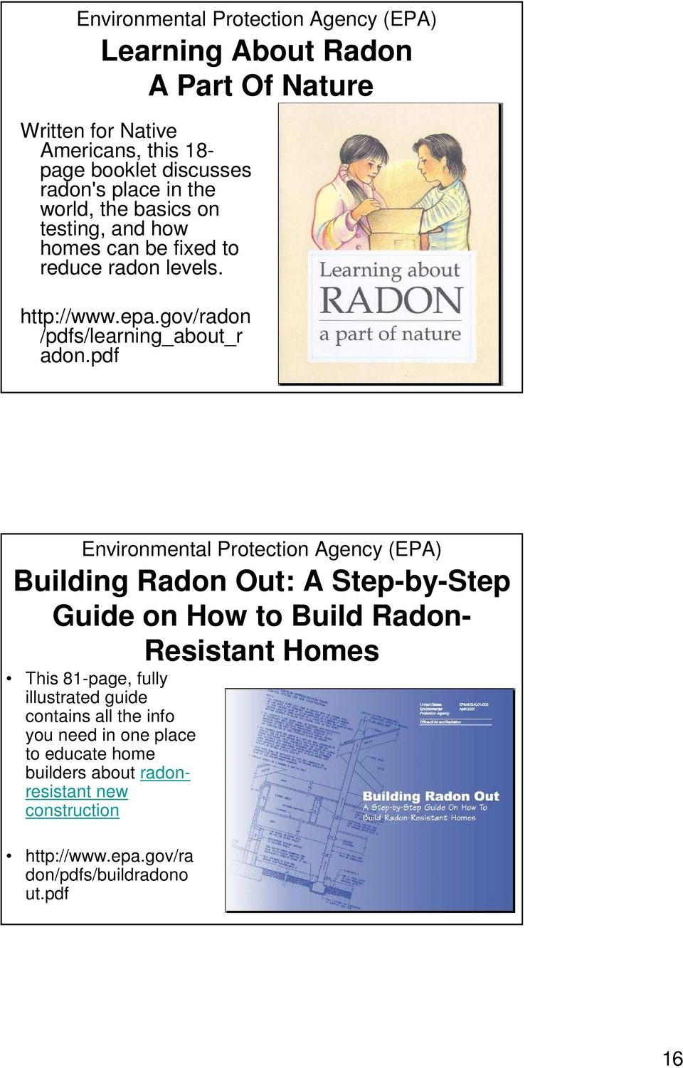 pdf 31 Environmental Protection Agency (EPA) Building Radon Out: A Step-by-Step Guide on How to Build Radon- Resistant Homes This 81-page, fully