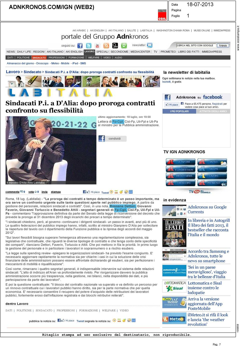 AKI ITALIANO AKI ENGLISH LAVORO SPECIALI SECONDOME MEDIACENTER TV PROMETEO LIBRO DEI FATTI IMMEDIAPRESS DATI POLITICHE SINDACATO PROFESSIONI FORMAZIONE WELFARE VIDEO AUDIO Almanacco del giorno