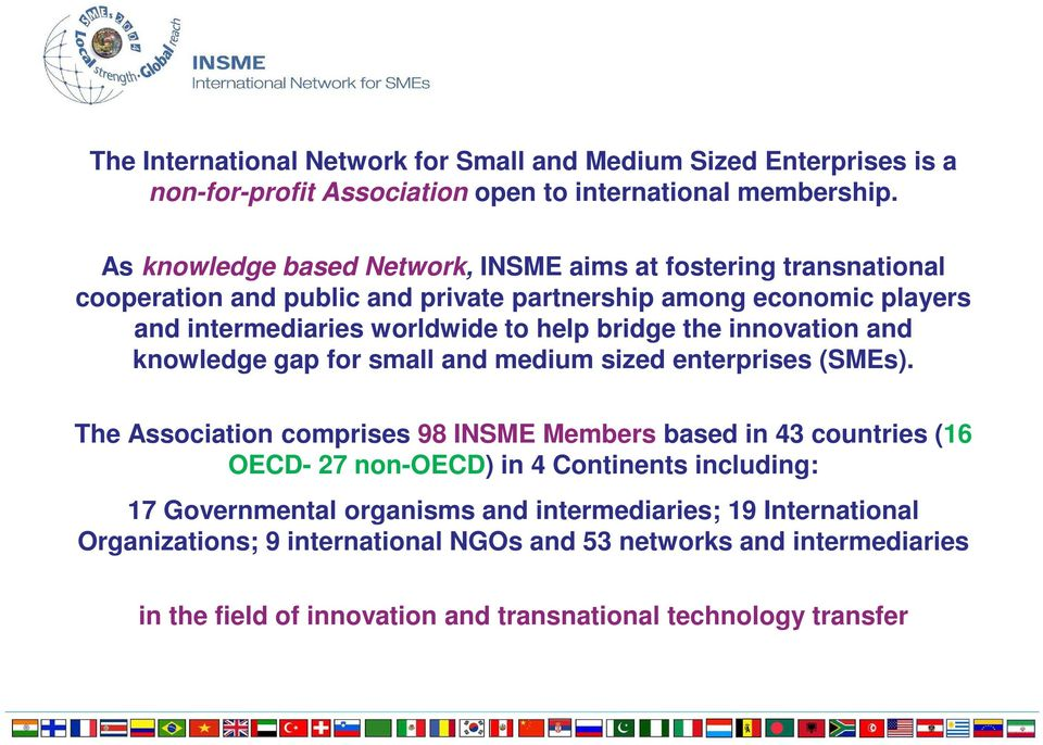 bridge the innovation and knowledge gap for small and medium sized enterprises (SMEs).