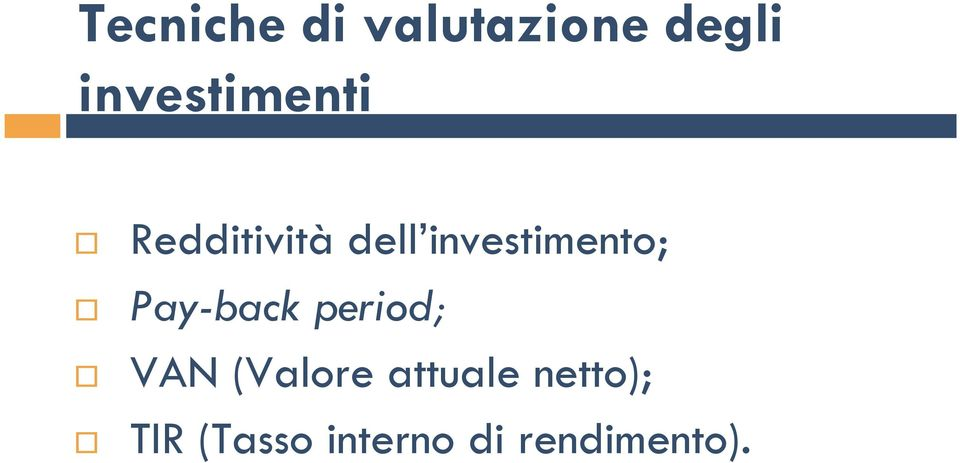 investimento; Pay-back period; VAN