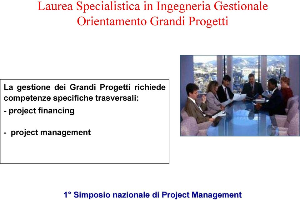 Grandi Progetti richiede competenze specifiche