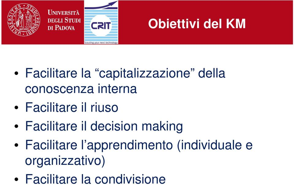 Facilitare il decision making Facilitare l