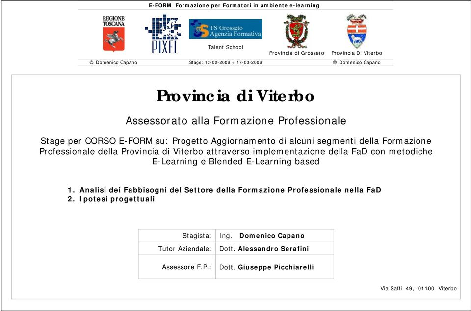 Provincia di Viterbo attraverso implementazione della FaD con metodiche E-Learning e Blended E-Learning based 1.