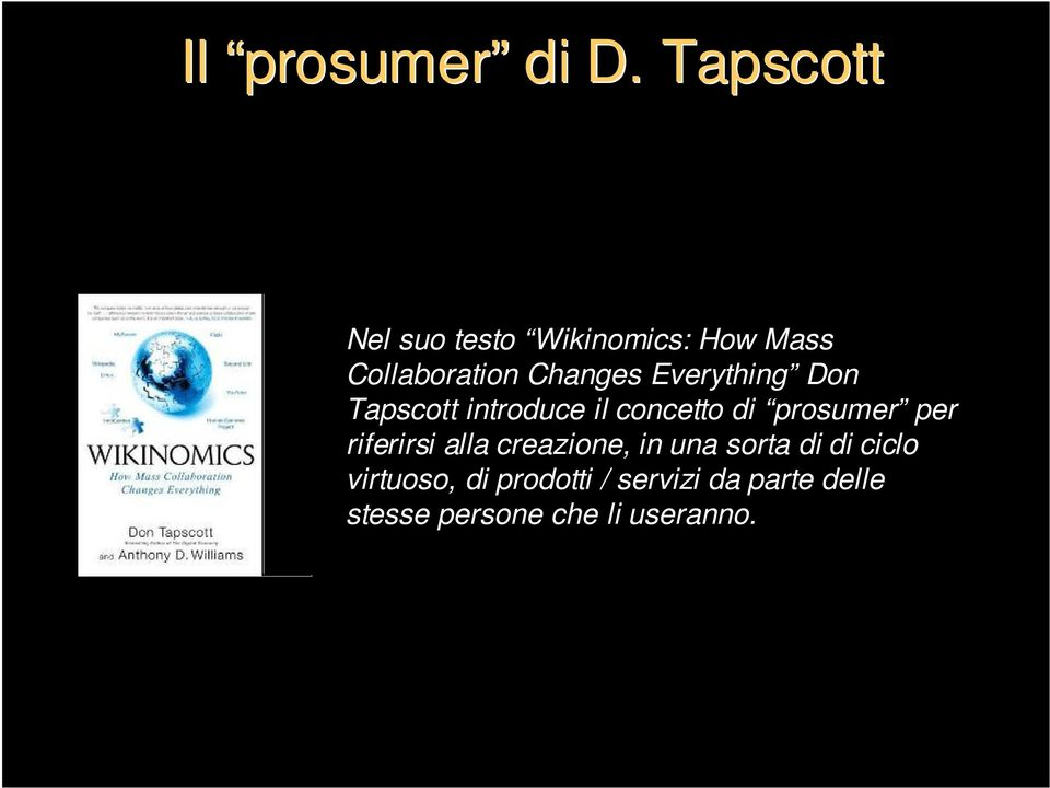 Everything Don Tapscott introduce il concetto di prosumer per