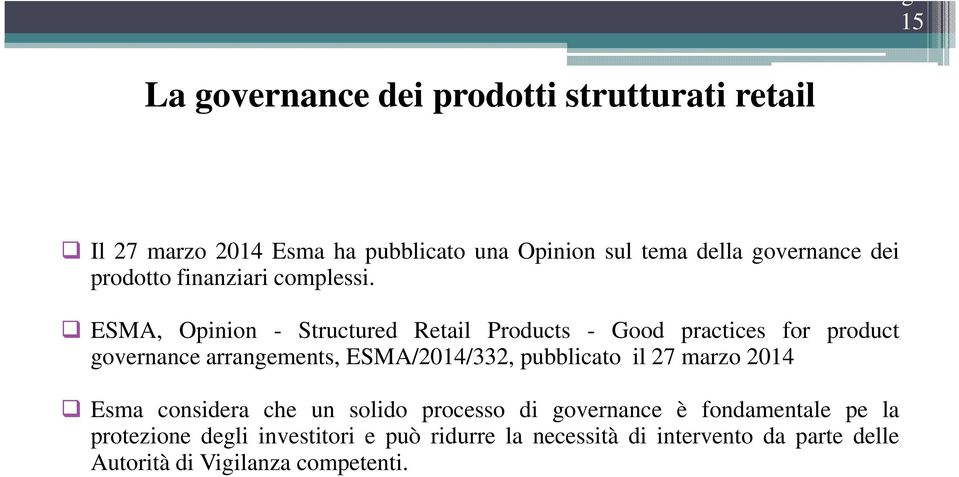 ESMA, Opinion - Structured Retail Products - Good practices for product governance arrangements, ESMA/2014/332, pubblicato