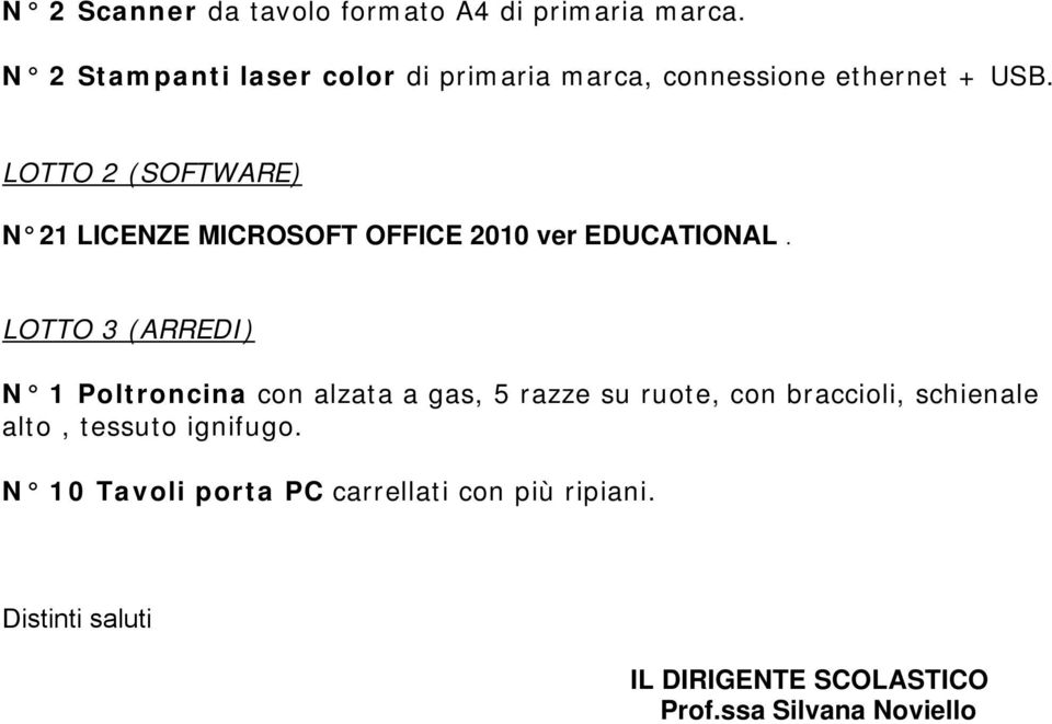 LOTTO 2 (SOFTWARE) N 21 LICENZE MICROSOFT OFFICE 2010 ver EDUCATIONAL.