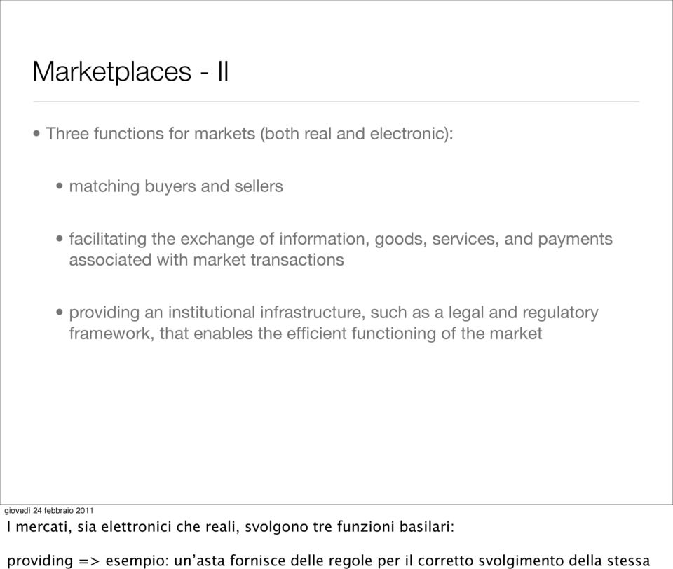 such as a legal and regulatory framework, that enables the efficient functioning of the market I mercati, sia elettronici che