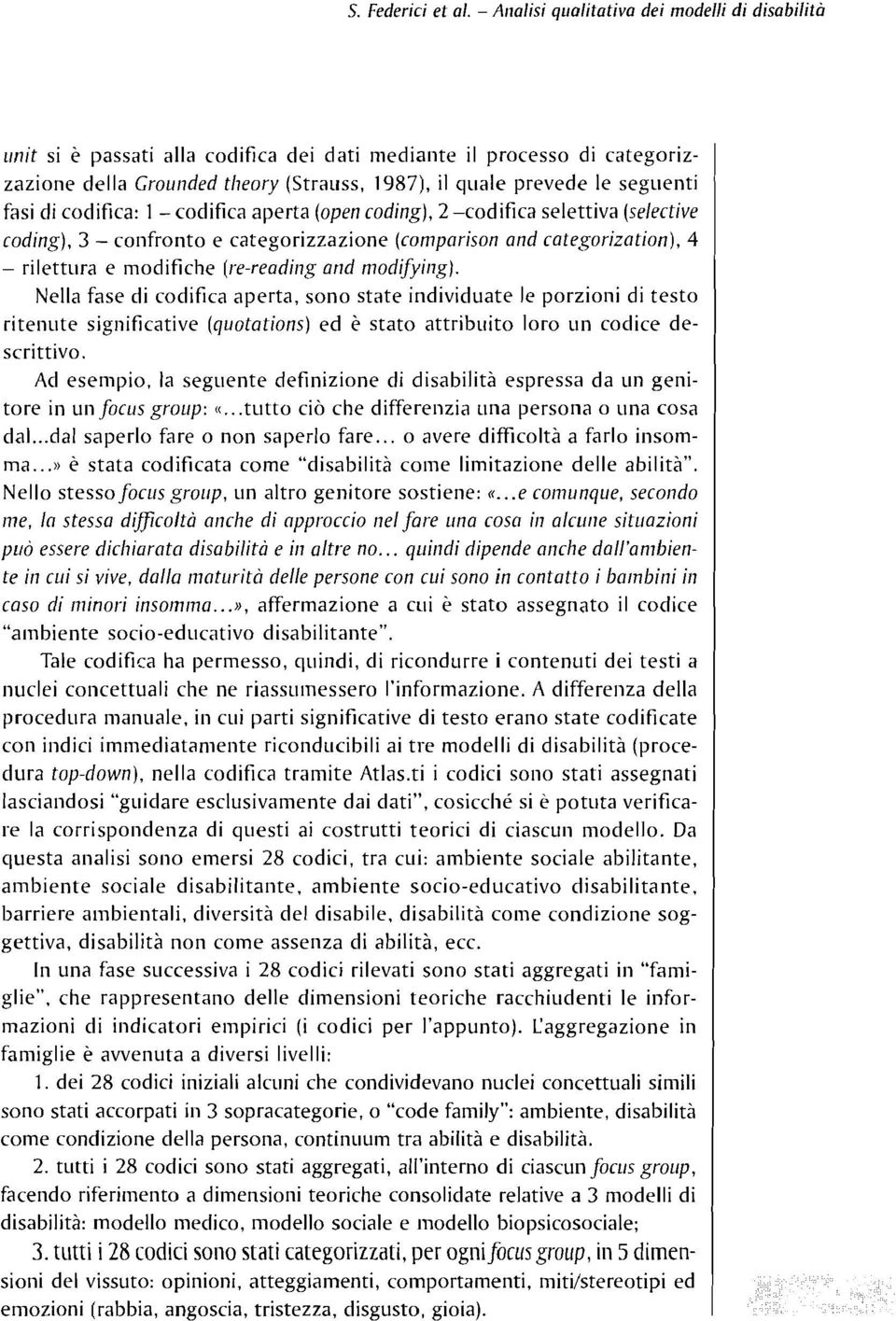 fasi di codifica: l - codifica aperta (open coding), 2 -codifica selettiva (selective coding), 3 - confronto e categorizzazione (comparison and categorization), 4 - rilettura e modifiche (re-reading