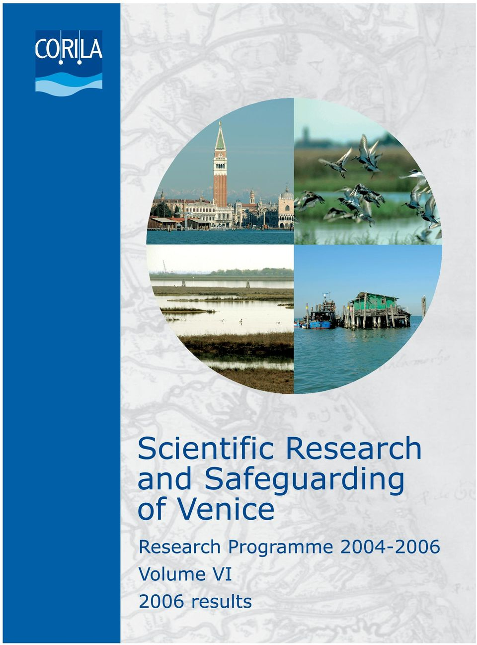 CORILA (Consortium for Coordination of Research Activities Concerning the Venice Lagoon System) is an association of Ca' Foscari University of Venice, the University IUAV