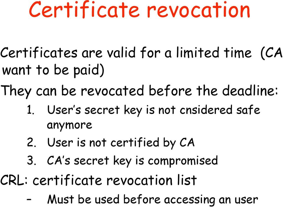 User s secret key is not cnsidered safe anymore 2.