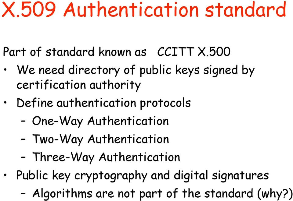 authentication protocols One-Way Authentication Two-Way Authentication Three-Way