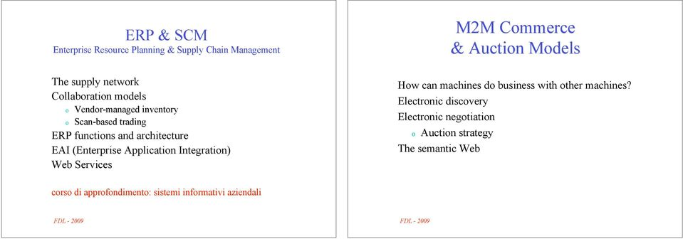 Integratin) Web Services M2M Cmmerce & Auctin Mdels Hw can machines d business with ther machines?