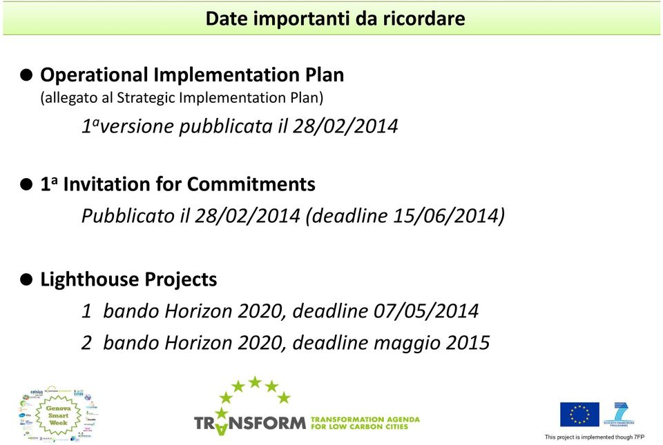 Invitation for Commitments Pubblicato il 28/02/2014 (deadline 15/06/2014)