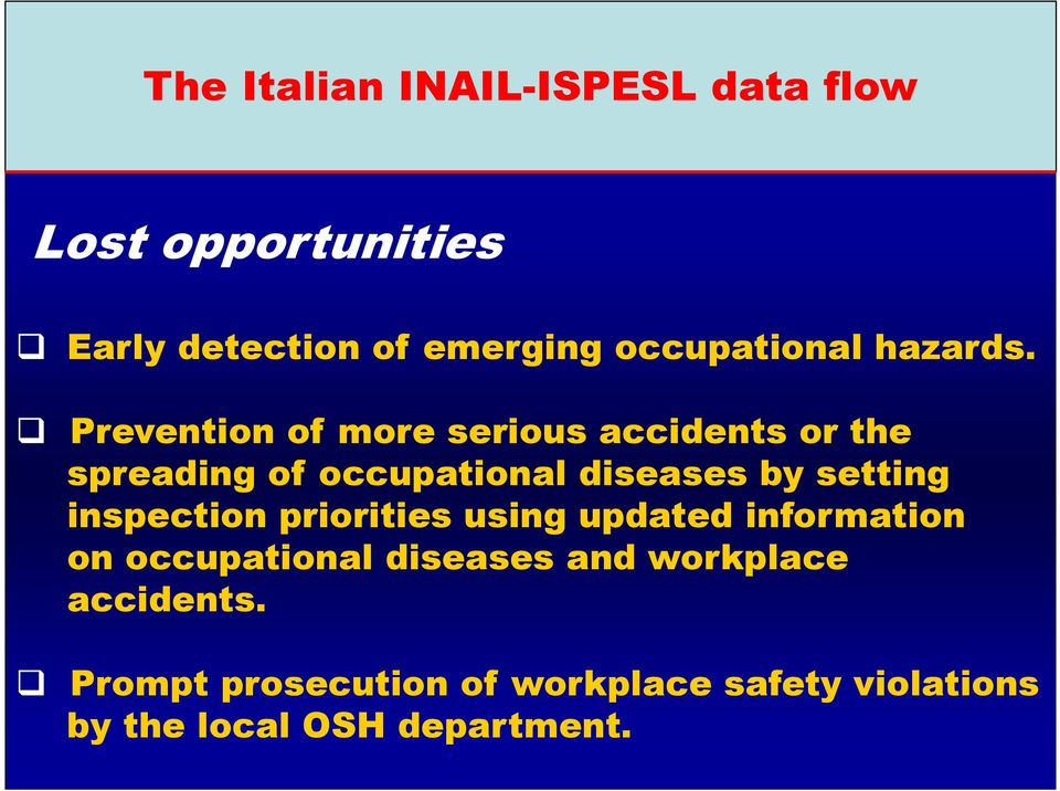 Prevention of more serious accidents or the spreading of occupational diseases by setting