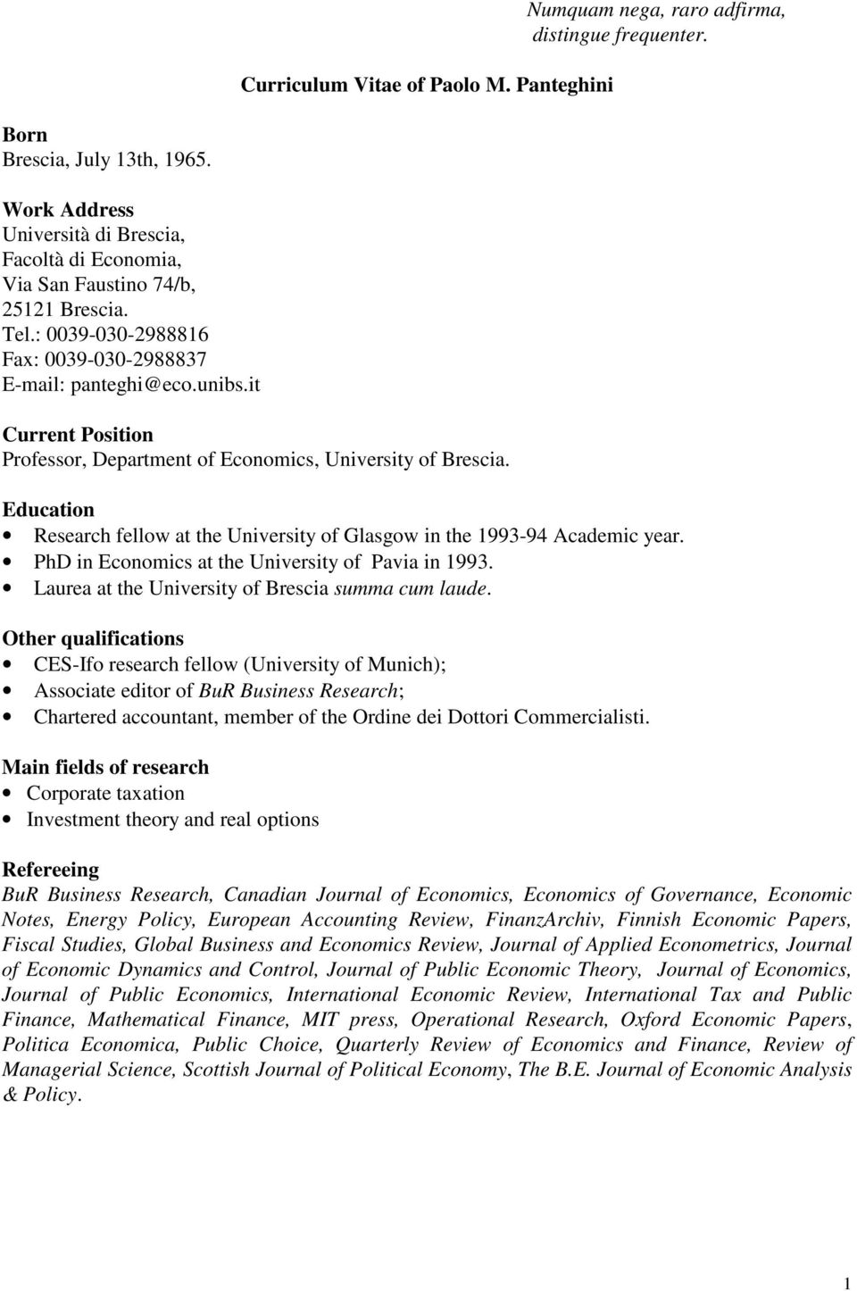 it Current Position Professor, Department of Economics, University of Brescia. Education Research fellow at the University of Glasgow in the 1993-94 Academic year.