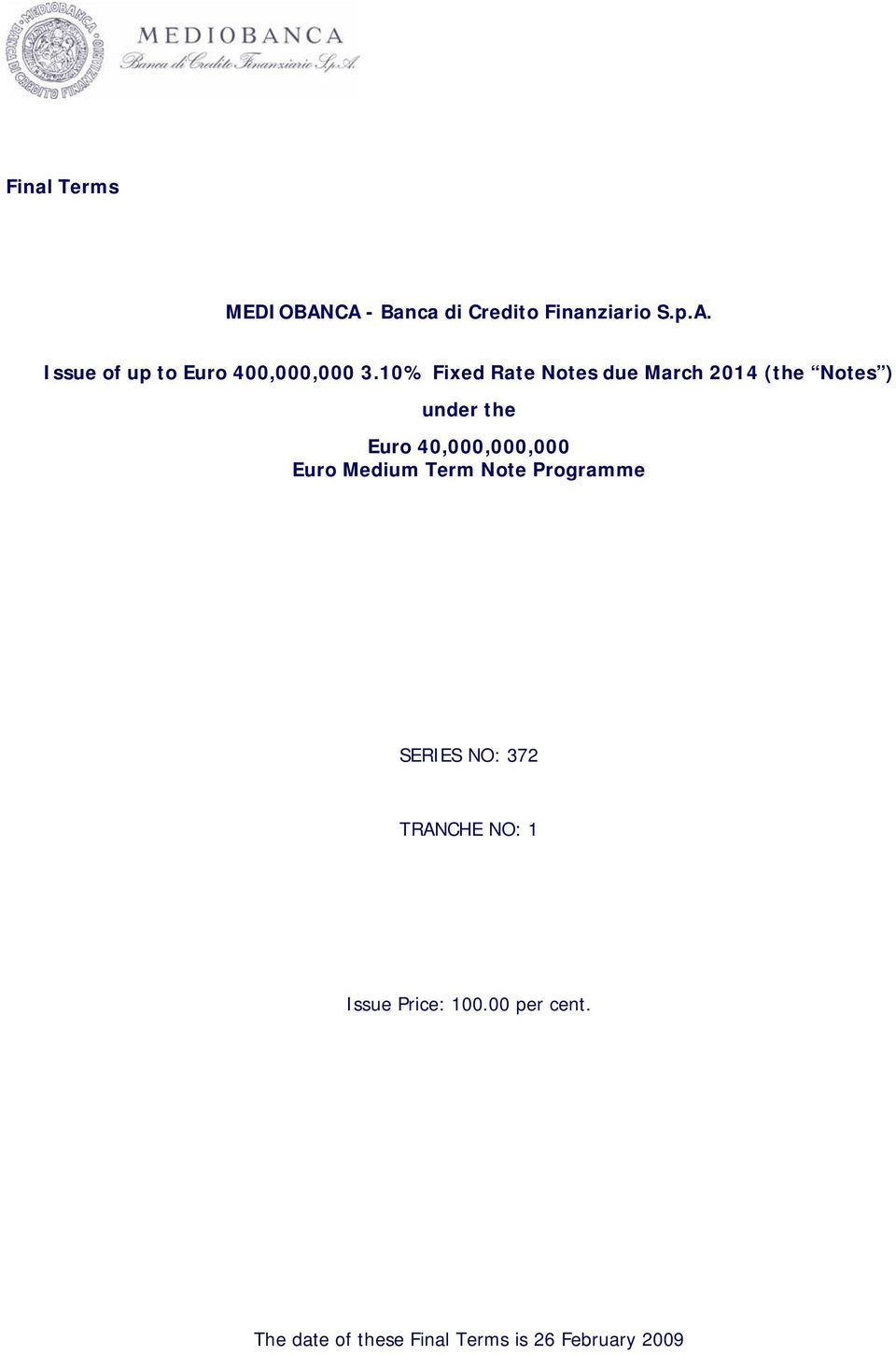 Euro Medium Term Note Programme SERIES NO: 372 TRANCHE NO: 1 Issue Price: 100.