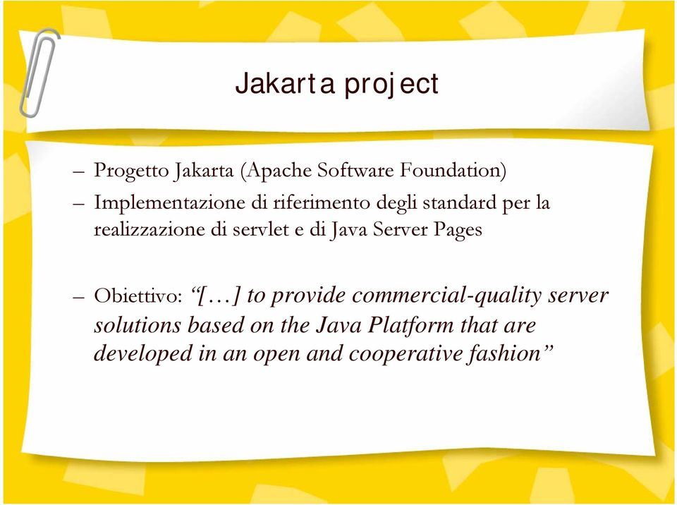 servlet e di Java Server Pages Obiettivo: [ ] to provide commercial-quality
