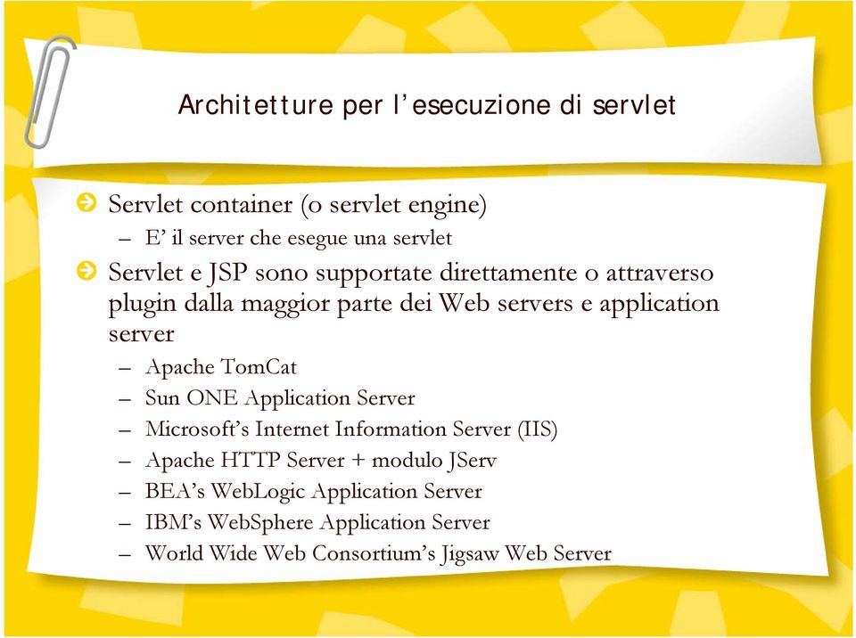 server Apache TomCat Sun ONE Application Server Microsoft s Internet Information Server (IIS) Apache HTTP Server +