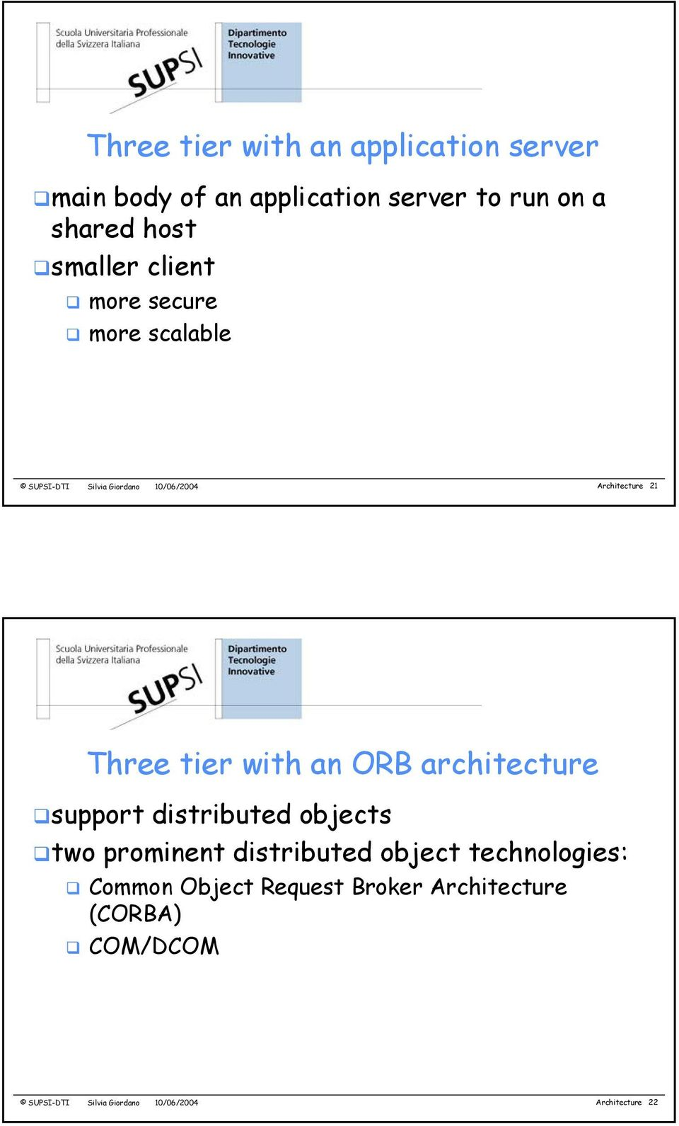 tier with an ORB architecture support distributed objects two prominent distributed object