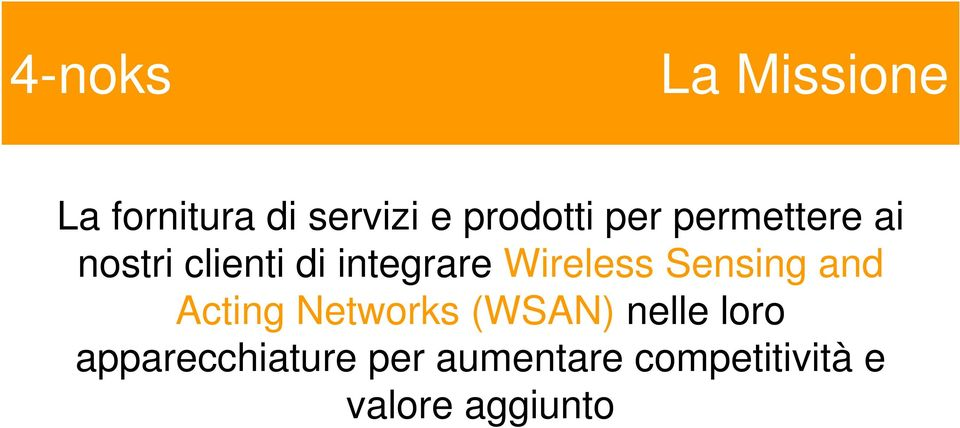 Wireless Sensing and Acting Networks (WSAN) nelle