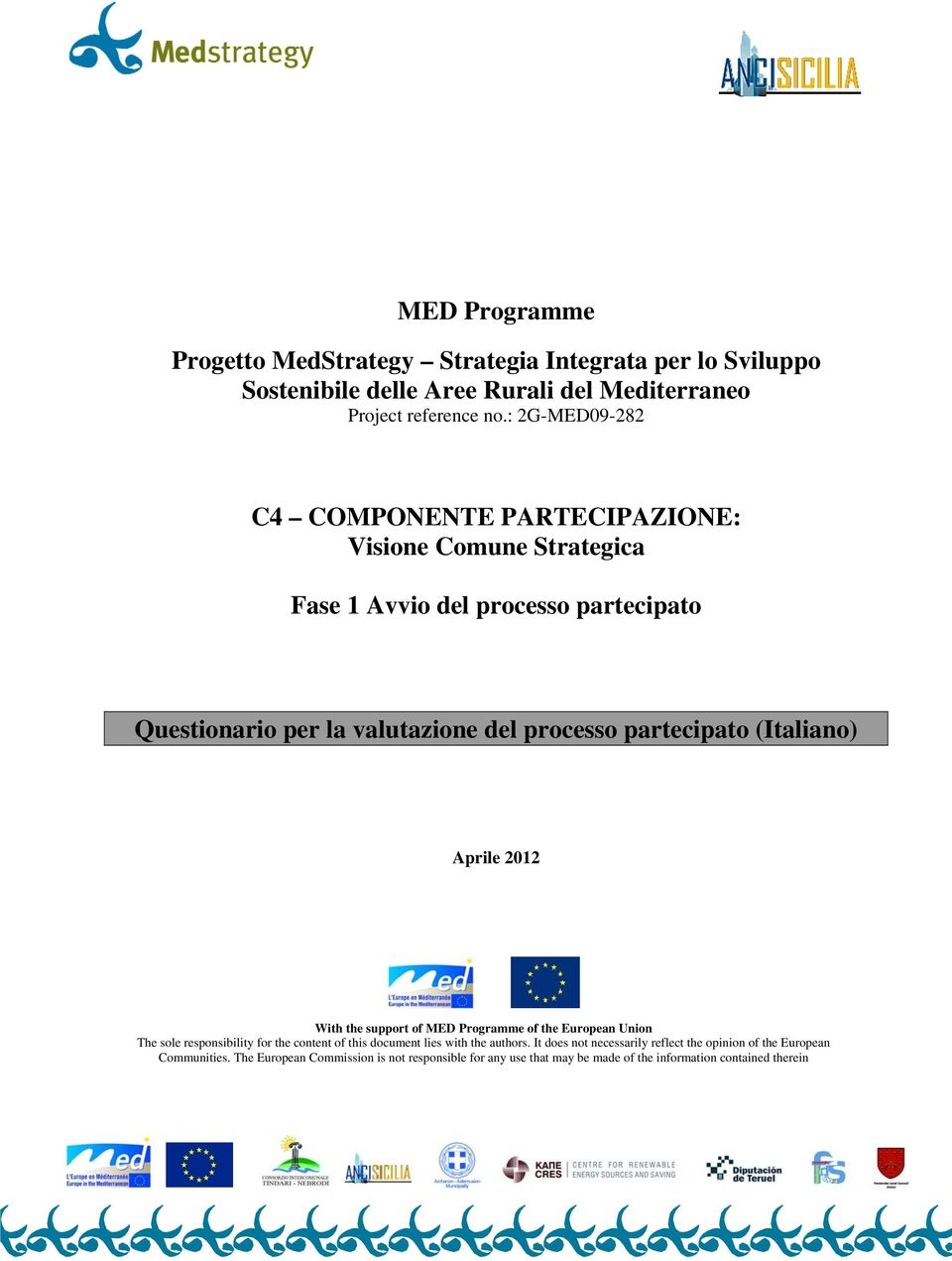 partecipato (Italiano) Aprile 2012 With the support of MED Programme of the European Union The sole responsibility for the content of this document lies with