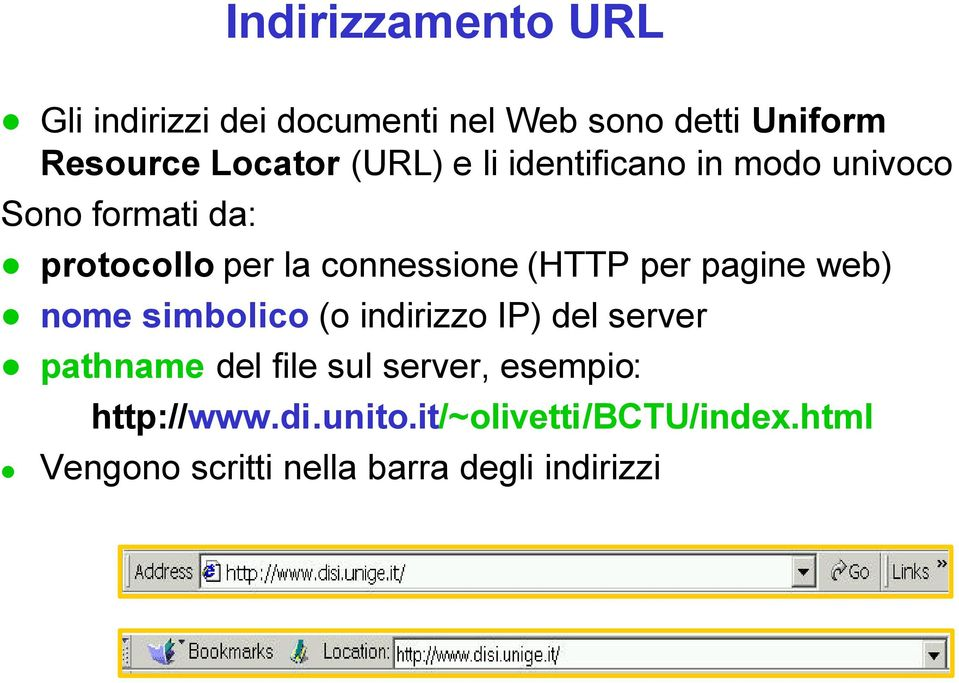 per pagie web) ome simbolico (o idirizzo IP) del server pathame del file sul server,