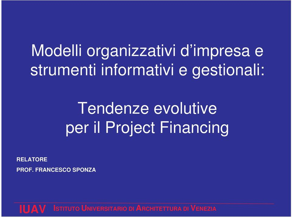 il Project Financing RELATORE PROF.