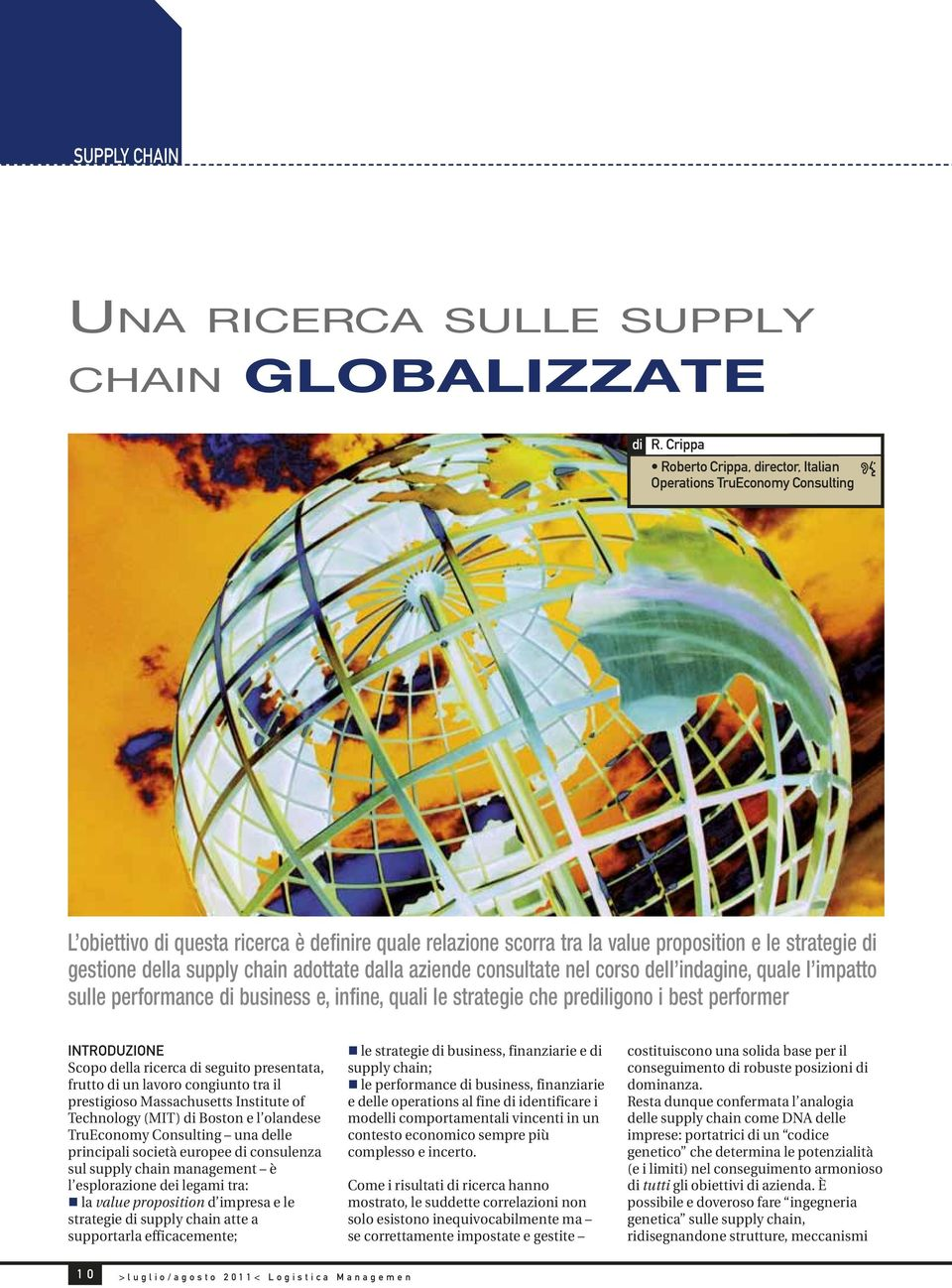 supply chain adottate dalla aziende consultate nel corso dell indagine, quale l impatto sulle performance di business e, infine, quali le strategie che prediligono i best performer Introduzione Scopo