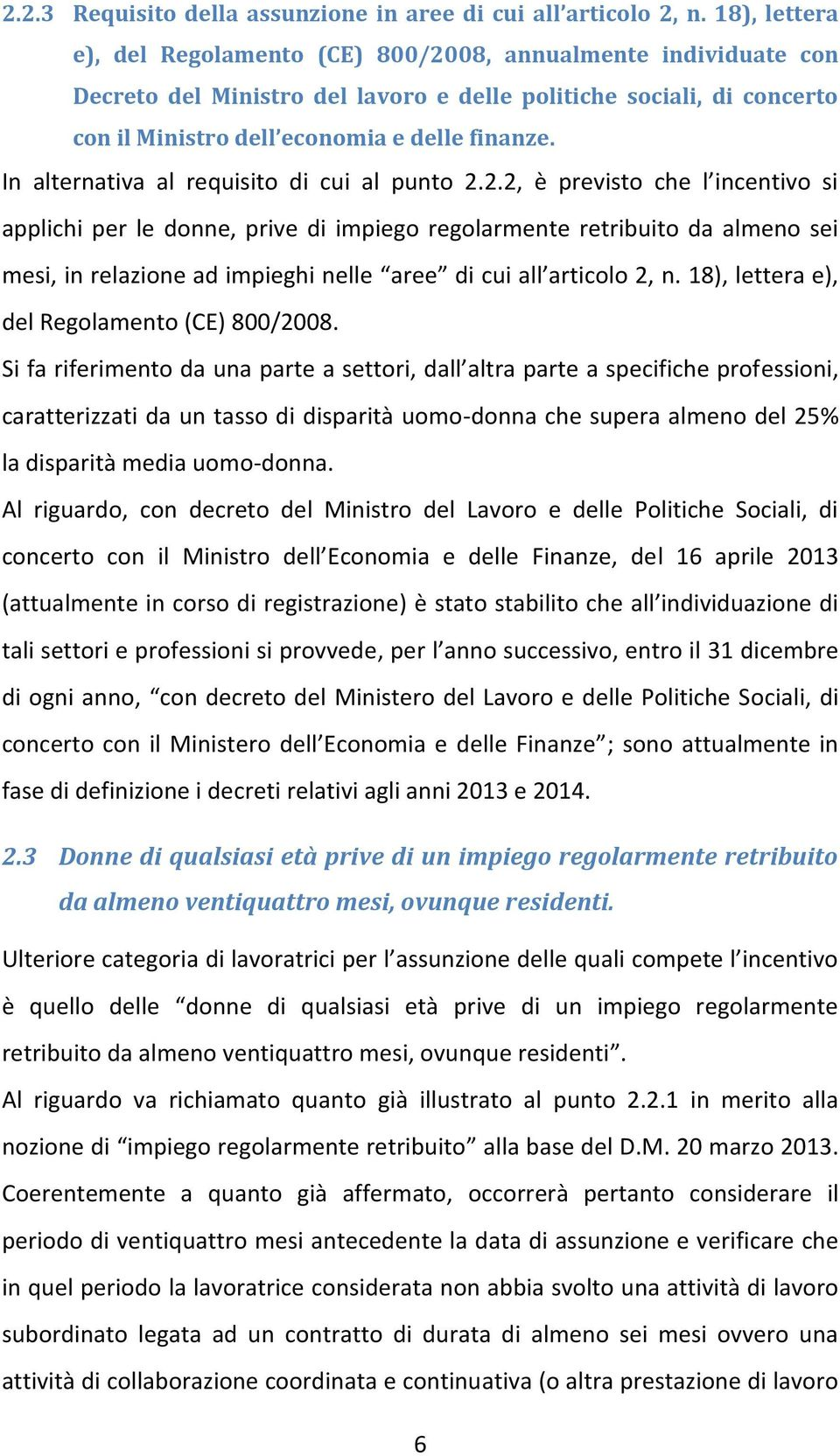 In alternativa al requisito di cui al punto 2.