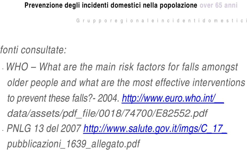 interventions to prevent these falls?- 2004. http://www.euro.who.