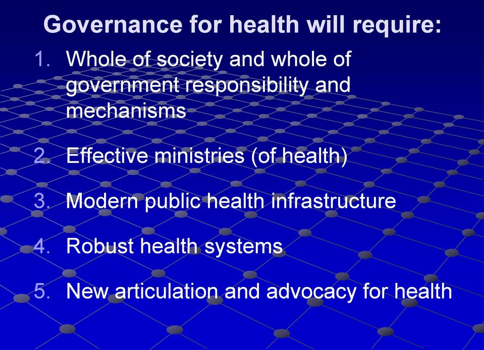 mechanisms 2. Effective ministries (of health) 3.