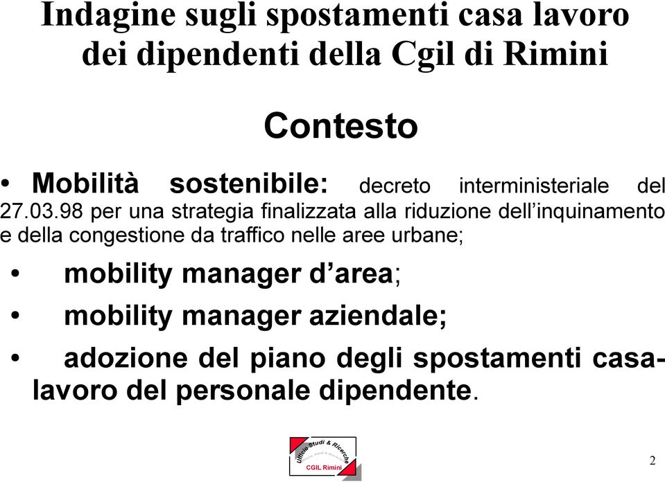 congestione da traffico nelle aree urbane; mobility manager d area; mobility