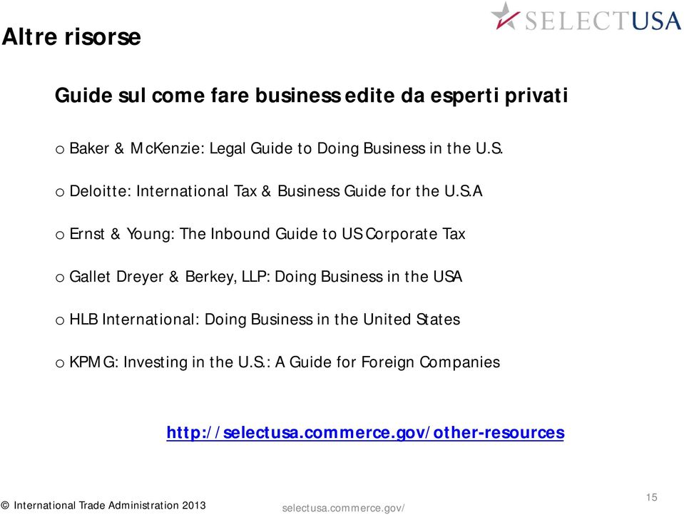 o Deloitte: International Tax & Business Guide for the U.S.