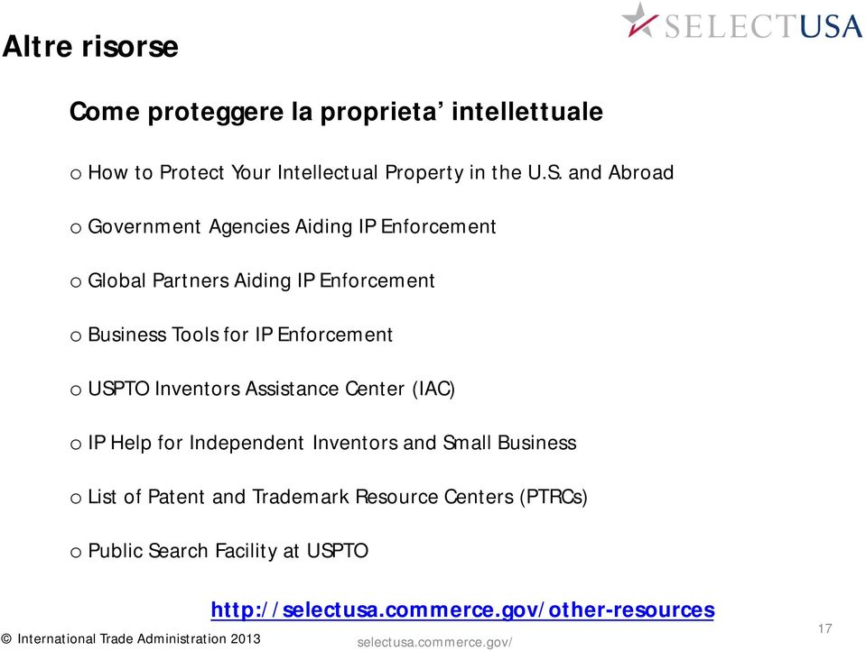 for IP Enforcement o USPTO Inventors Assistance Center (IAC) o IP Help for Independent Inventors and Small