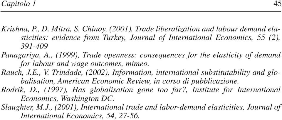 , (1999), Trade openness: consequences for the elasticity of demand for labour and wage outcomes, mimeo. Rauch, J.E., V.