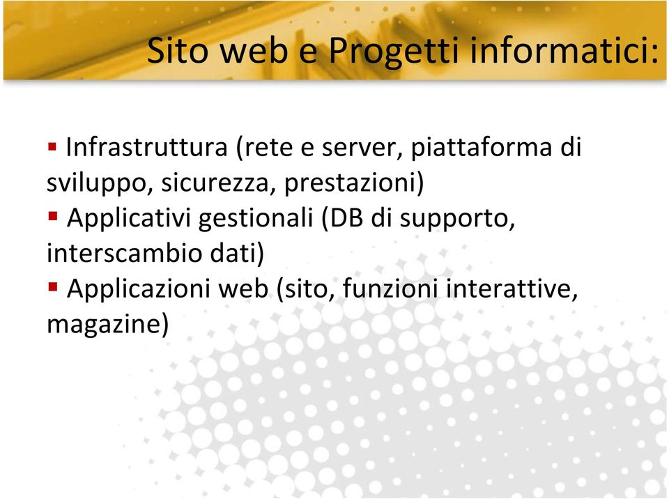Applicativi gestionali (DB di supporto, interscambio