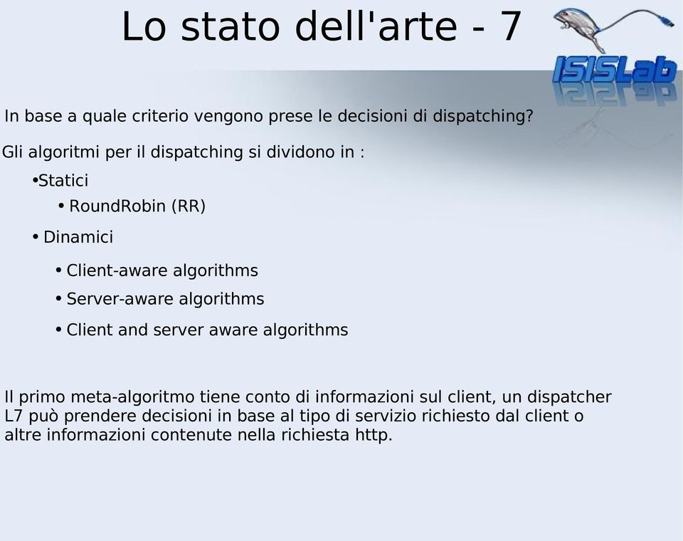 Server-aware algorithms Client and server aware algorithms Il primo meta-algoritmo tiene conto di informazioni sul