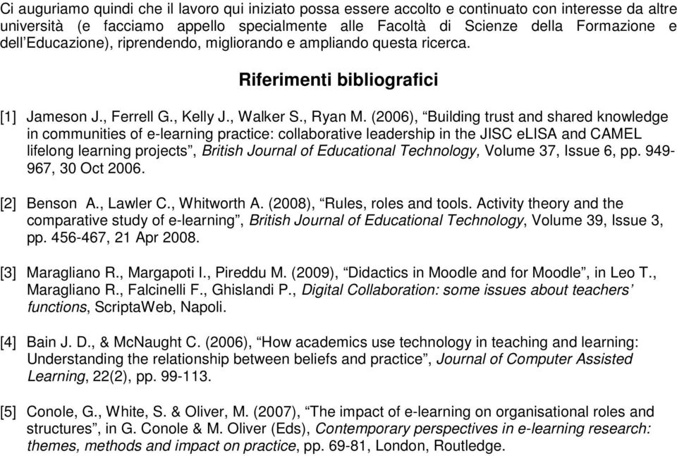 (2006), Building trust and shared knowledge in communities of e-learning practice: collaborative leadership in the JISC elisa and CAMEL lifelong learning projects, British Journal of Educational