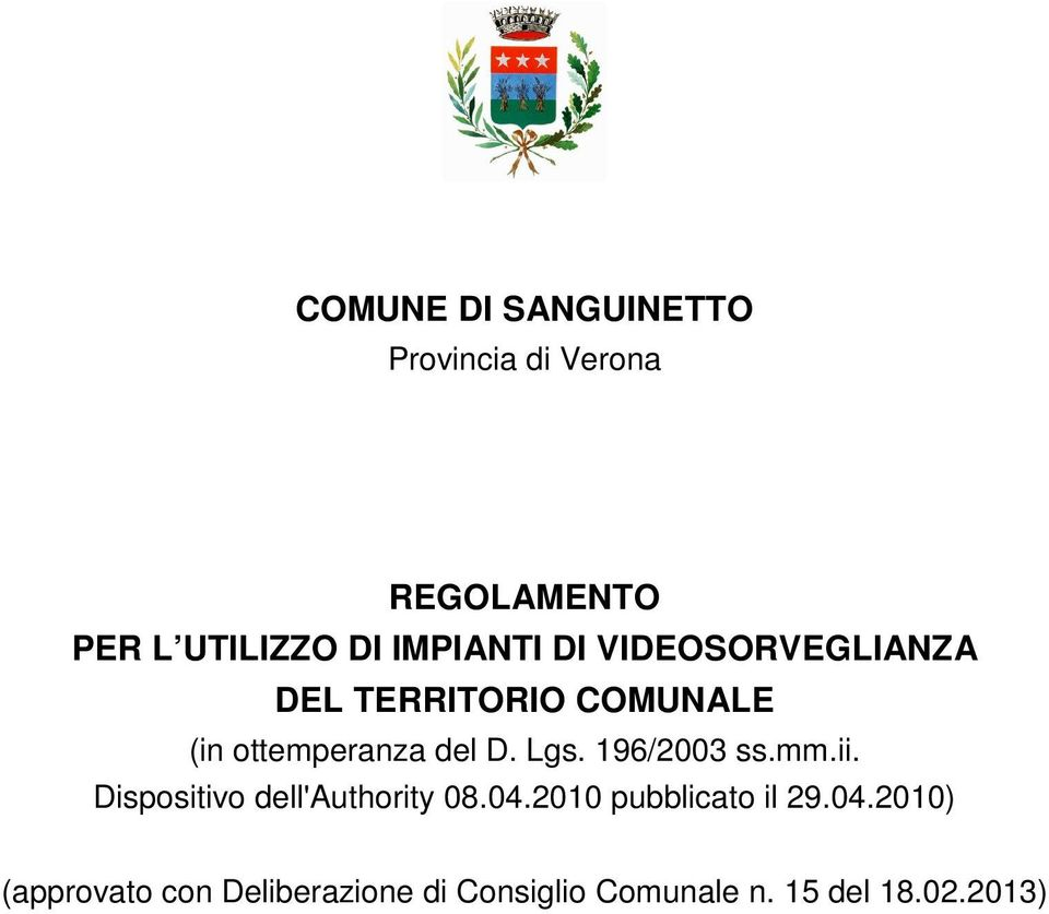 Lgs. 196/2003 ss.mm.ii. Dispositivo dell'authority 08.04.