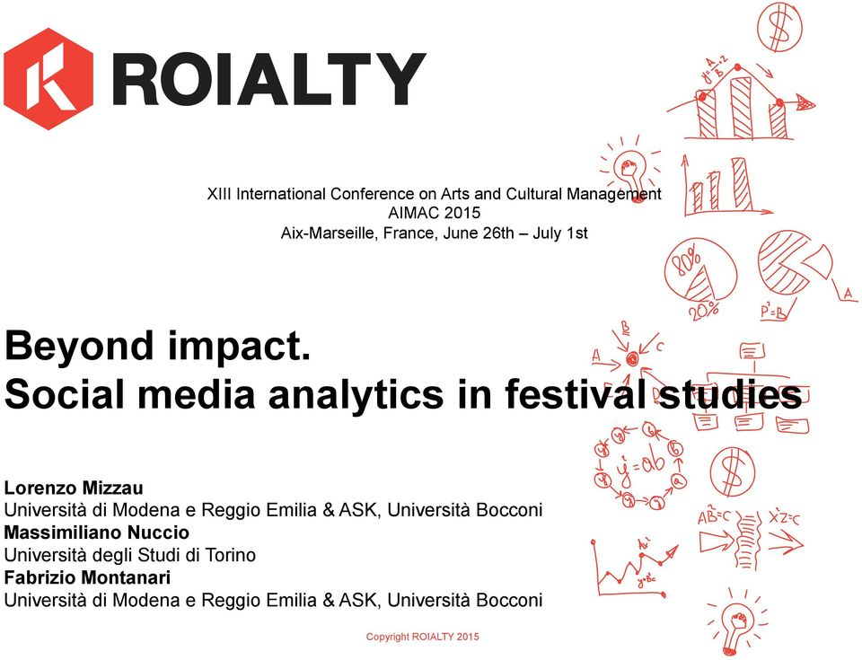 Social media analytics in festival studies Lorenzo Mizzau Università di Modena e Reggio Emilia & ASK,