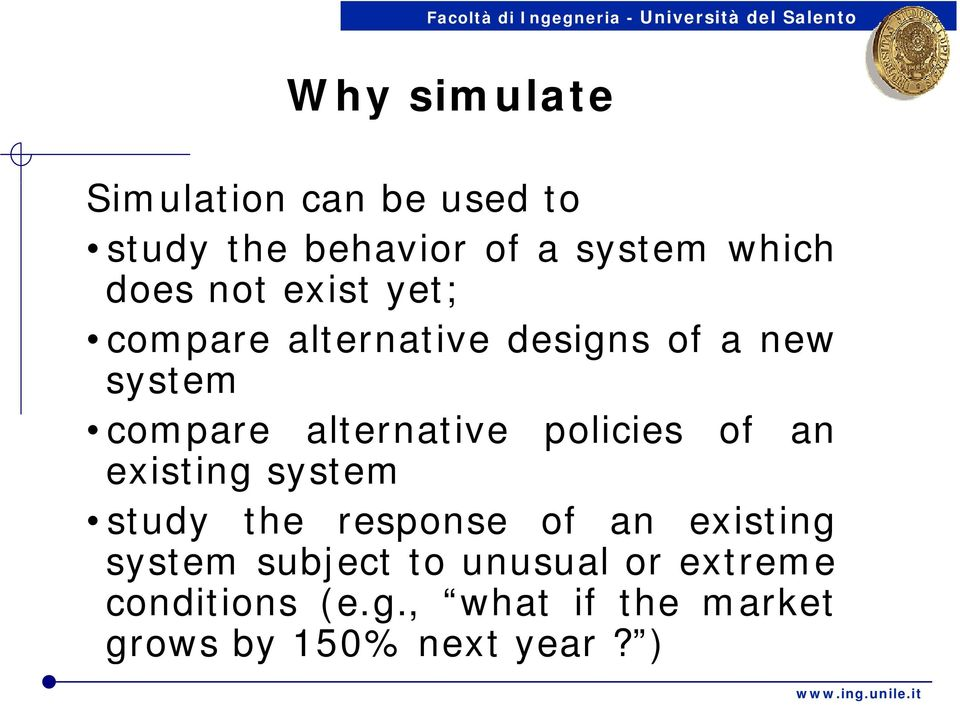 policies of an existing i system study the response of an existing system subject
