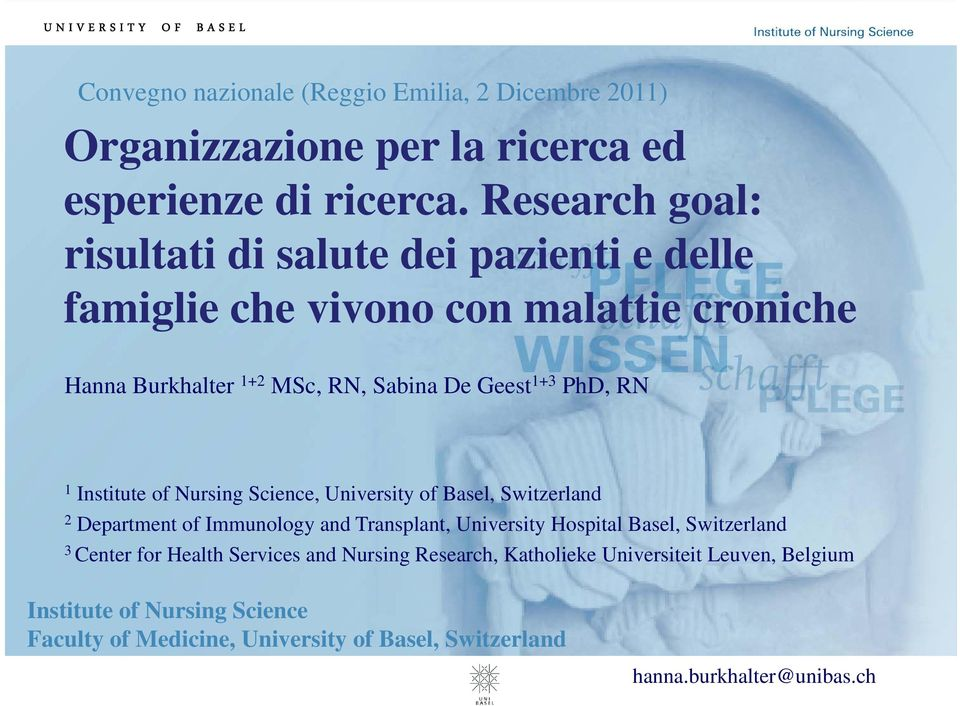 RN 1 Institute of Nursing Science, University of Basel, Switzerland 2 Department of Immunology and Transplant, University Hospital Basel, Switzerland 3